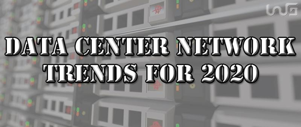 Data Center Network Trends